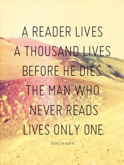 Which is why I can't FATHOM why anyone wouldn't love reading!