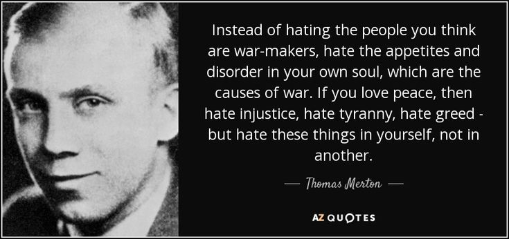 """Discover Thomas Merton famous and rare quotes. Share Thomas Merton quotations about wisdom, silence and soul. """"Instead of hating the people you think are..."""""""