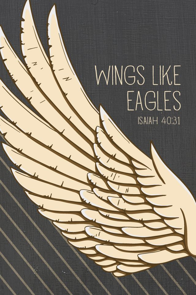 "Isaiah 40:31 - ""But those who hope in The Lord will renew their strength. They will soar on wings like eagles."""