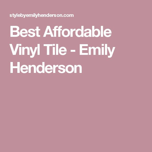 Best Affordable Vinyl Tile - Emily Henderson