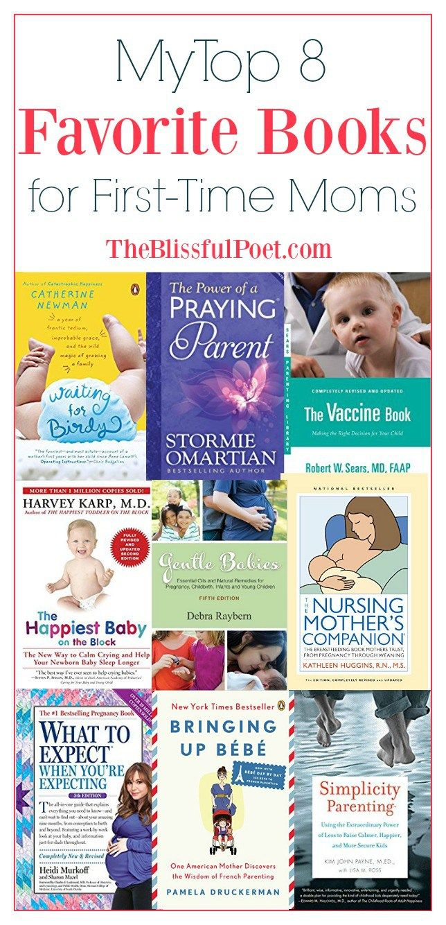 My Top 8 Favorite Books for First Time Moms from TheBlissfulPoet.com >> books, parenting, pregnancy, parenting books, pregnancy books, first time moms, work at home moms, reading list, best parenting resources