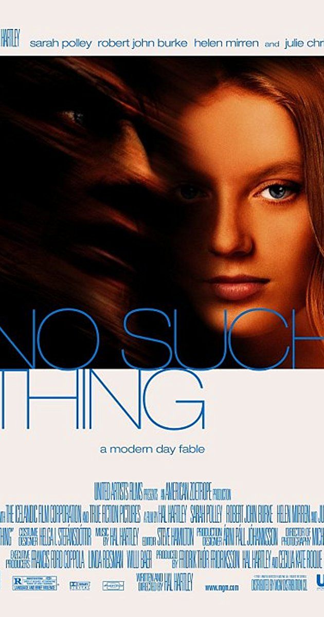 "Directed by Hal Hartley.  With Sarah Polley, Robert John Burke, Margrét Ákadóttir, Julie Anderson. ""No Such Thing"" tells the story of a young journalist who journeys to Iceland to find her missing fiancée only to encounter a mythical creature. She eventually forges a relationship with the being."