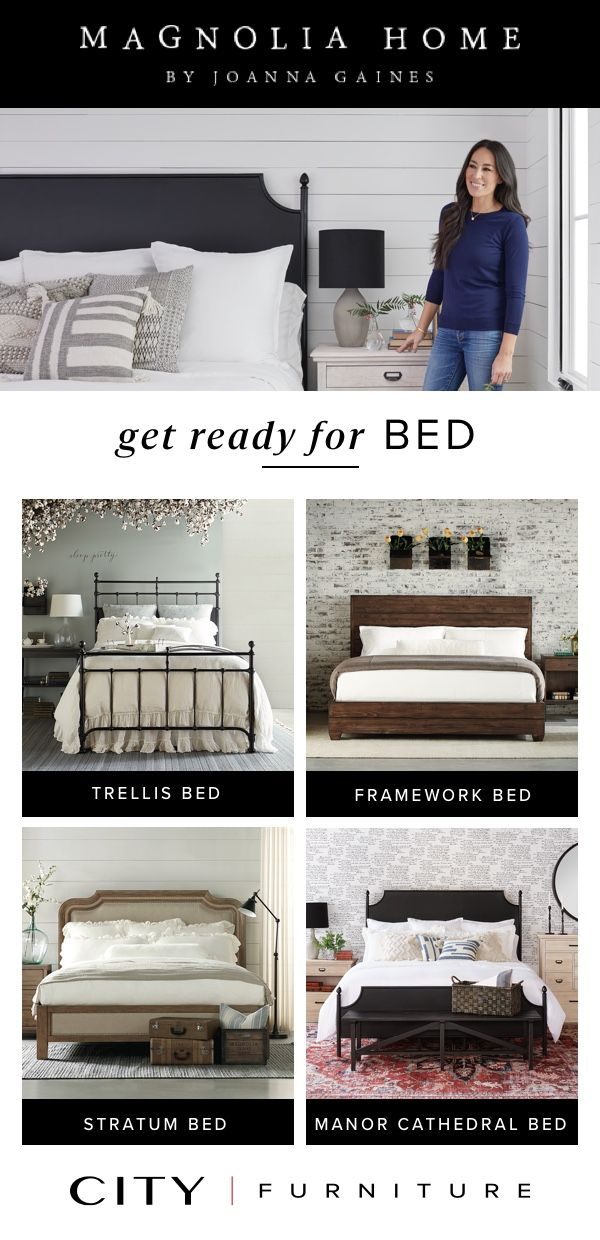 Get Ready For Bed With Magnolia Home At City Furniture Everyone Needs A Space Of Their Own To Unwind And Relax A Soothing Master Retreat Is The Perfect Oasis