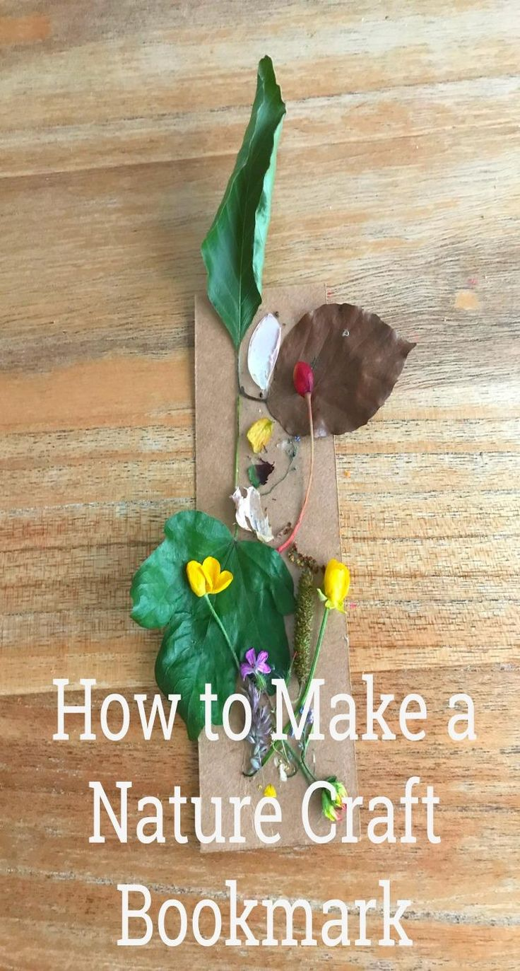 How to Make a Nature Craft Bookmark .A love simple craft ideas for nature loving kids Nature crafting is always such fun and homemade bookmarks are a treat