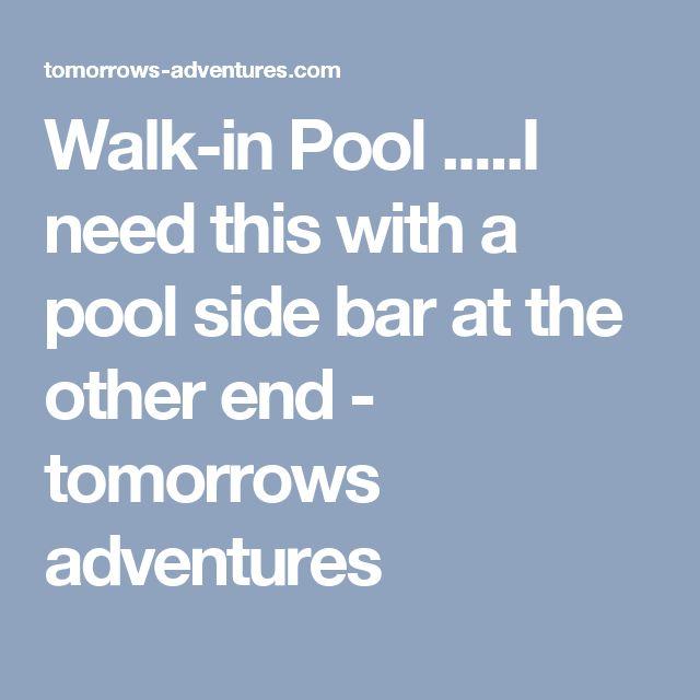 17 Best Ideas About Walk In Pool On Pinterest