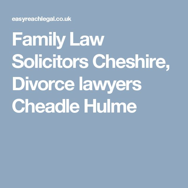 Looking for divorce lawyers in Cheadle Hulme? Easy Reach Legal provides divorce lawyers and family law solicitors in Cheshire best price. Call 01625 429 131