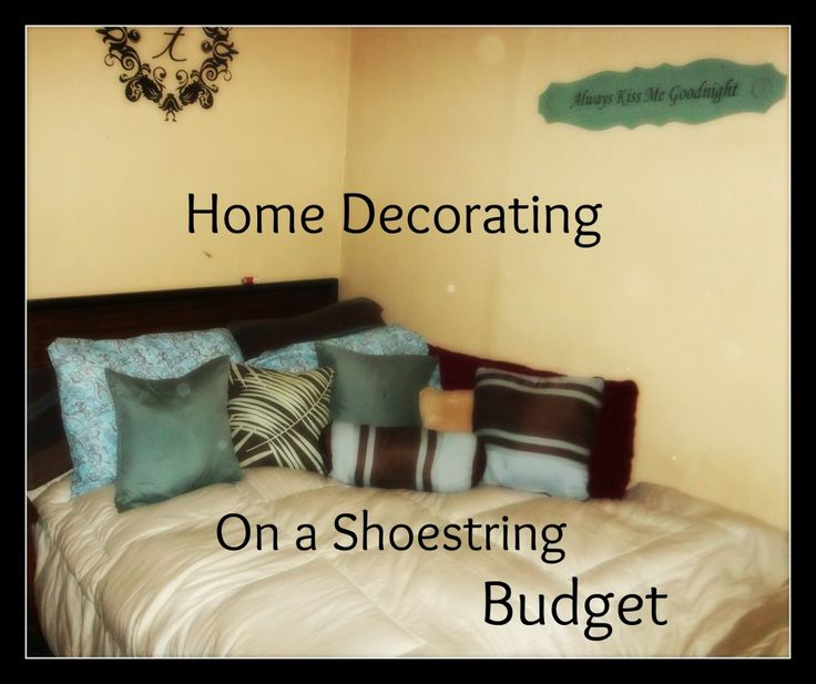 Home Decorating on a Shoestring Budget! For my Home