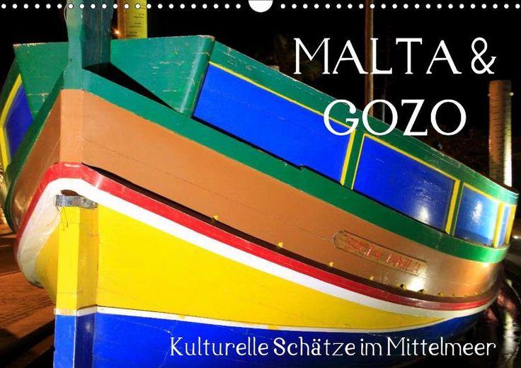 MALTA & GOZO - Kulturelle Schätze im Mittelmeer - CALVENDO Zu beziehen über www.amazon.de, www.hugendubel.de, www.weltbild.de, www.thalia.de, www.buch24.de, www.kalenderhaus.de, www.buchhandel.de, www.ebay.de, www.bookbutler.de oder unter www.calvendo.de