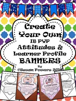 These create your own banners or bunting bring a splash of thinking and creativity to your classroom, especially useful at the beginning of the school year, when the kids are reflecting upon their Learner Profile and their IB Attitudes. They are easy to assemble and have the option of having the students write their ideas of each profile trait and attitude or simply using the templates that already have the kid friendly language included.