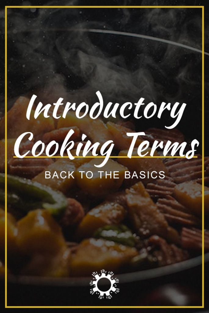 Back to the Basics: Introductory Cooking Terms