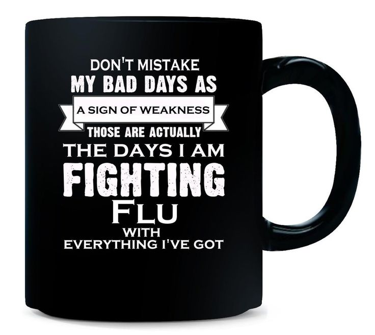 Im Fighting Flu.Its Not A Sign Of Weakness - Mug
