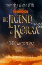 "Everything Wrong With: The Legend of Korra - EWW The Legend of Korra: Episode One (""Welcome to Republic City"") - Wattpad"