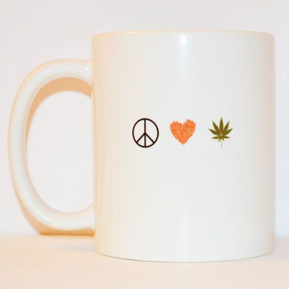 Peace Love Weed Coffee Mug - Unique Mug - Gifts for Stoners - Cute Quote Cup - Pothead Weed Mug - Marijuana Ganja - 11 oz Ceramic Coffee Mug