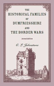 The Historical Families of Dumfriesshire and the Border Wars, 2nd Edition - C. L. Johnstone. This 1889 reprint covers a great deal of Scottish and English family history. Starting with the Norman settlers in Dumfriesshire, the work quickly moves into the activities of genealogical significance within the ruling classes. Some of the family names covered include: Bruce, Carlile, Corry, Kirkpatrick, Johnstone, Baliol, Douglas, Kerr, Crichton, Carruther, Maxwell, Gordon, Jardine,