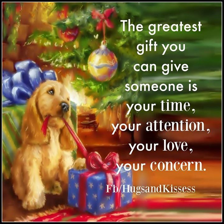 The Greatest Gift You Can Give Someone Is Your Time Love Love And Concern christmas christmas quotes cute christmas quotes christmas love quotes christmas quotes for facebook quotes for christmas christmas quotes for friends quotes about christmas christmas quotes for family