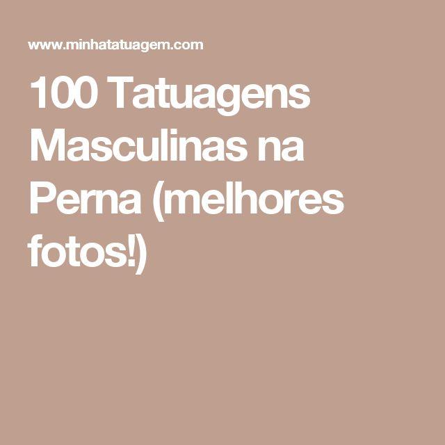 100 Tatuagens Masculinas na Perna (melhores fotos!)