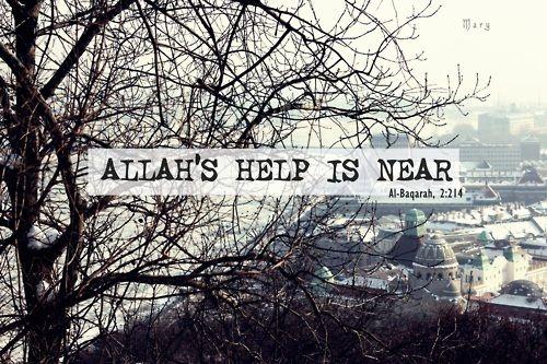 Allah's Help (Quran 2:214; Surat al-Baqarah)... • Islamic Art and Quotes