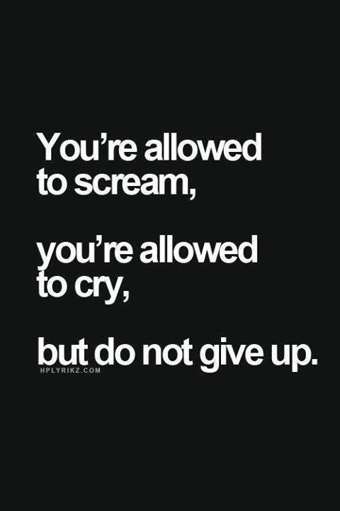 Позволено е да викаш позволено е да плачеш Не е позволено да се отказваш