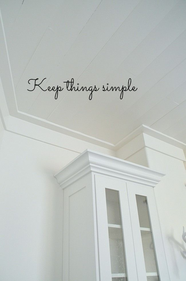 keep things simple clean, simple lines for the base and crown molding