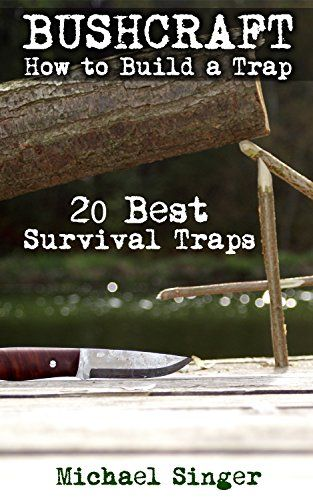 FREE TODAY - Bushcraft: How to Build a Trap. 20 Best Survival Traps: (Bushcraft, Bushcraft Survival, Bushcraft Basics, Bushcraft Shelter, Survival, Outdoor Skills, ... Survival, Survival Books, Bushcraft)) by Micheal Singer http://www.amazon.com/dp/B017U41YYO/ref=cm_sw_r_pi_dp_9qaCwb1VDWJMW