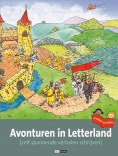CREATIEF SCHRIJVEN  Avonturen in letterland Spannende verhalen / teksten schrijven met kinderen