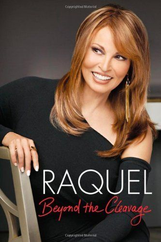 Raquel: Beyond the Cleavage (Hardcover), Raquel Welch