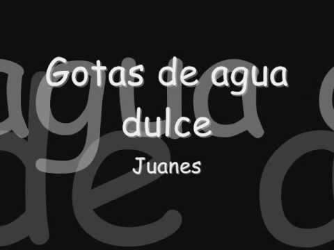 Juanes - Gotas de agua dulce- Con letra - YouTube