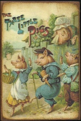 Three little pigs-One my my favorite books as a child