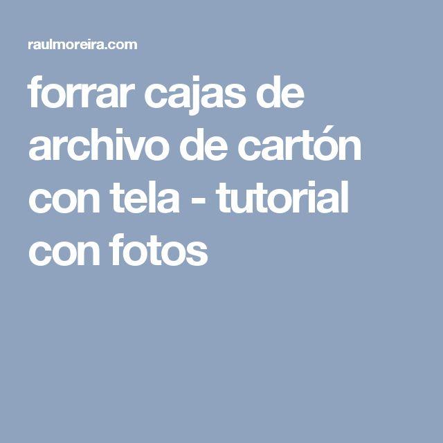 forrar cajas de archivo de cartón con tela - tutorial con fotos