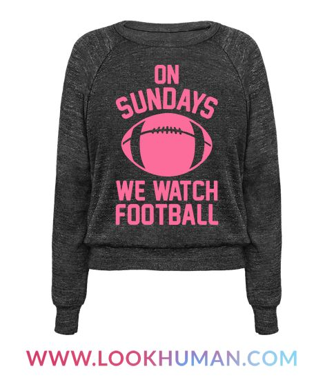 """This cute girls football shirt is the perfect mean girls parody and football quote """"On Sundays We Watch Football."""" With a mean girls shirt like this, you'll be all set to watch the big football game on Sunday, or go tailgating, or shotgun some beers and cheer for you favorite football team. This shirt is great for fans of classic movie quotes and funny football shirts."""