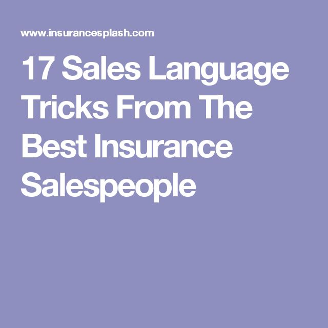 17 Sales Language Tricks From The Best Insurance Salespeople