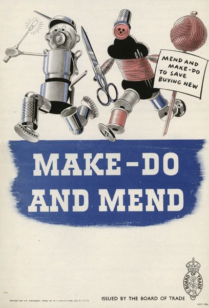 """MAKE-DO AND MEND - Make-do and save buying new"" ~ WWII era poster showing the importance saving clothes for the war effort; ca. 1940s. #WWII"