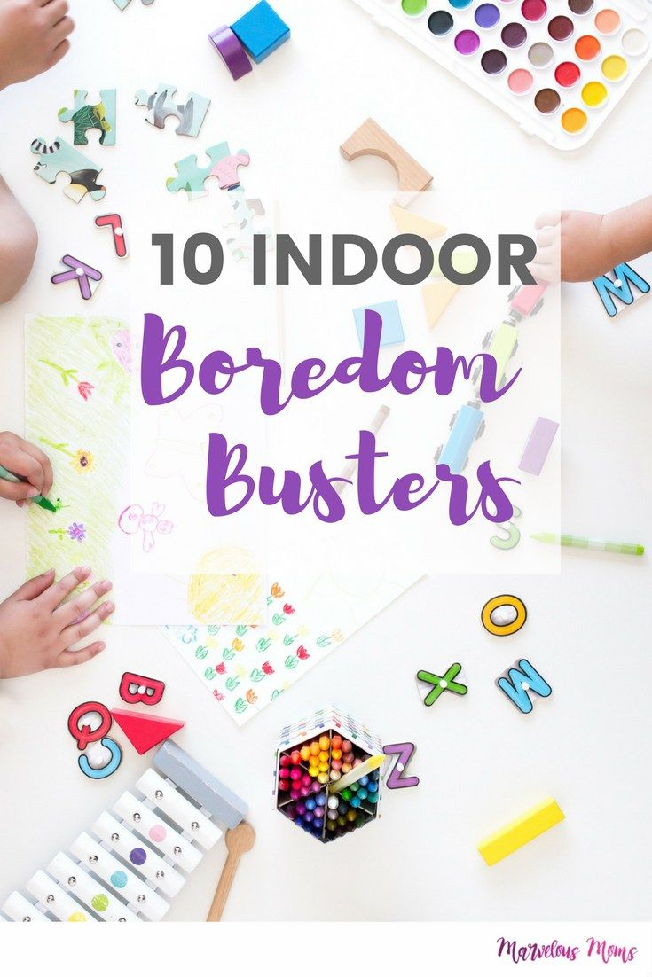 10 Indoor Boredom Busters | Marvelous Moms Club