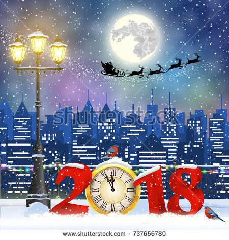 happy new year and merry Christmas Winter Cityscape with luminous street lantern,Santa Claus with deers in sky above the city. 2018 with clock