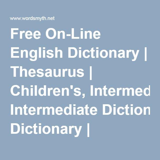 Free On-Line English Dictionary   Thesaurus   Children's, Intermediate Dictionary   Wordsmyth