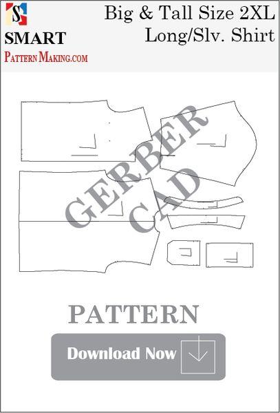 Gerber/CAD Big and Tall Long Sleeve Shirt Sewing Pattern Download - smart pattern making