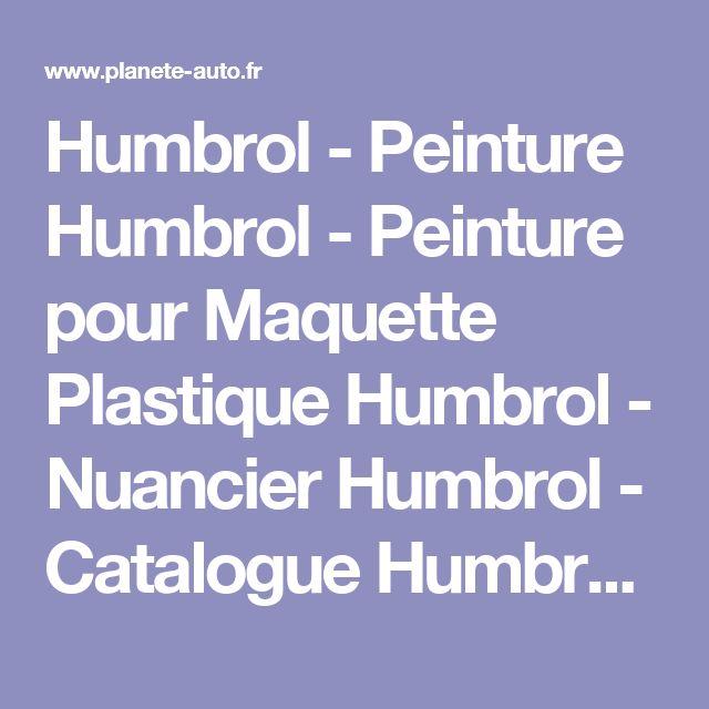 Humbrol - Peinture Humbrol - Peinture pour Maquette Plastique Humbrol - Nuancier Humbrol - Catalogue Humbrol - Distributeur Humbrol - Planete Auto