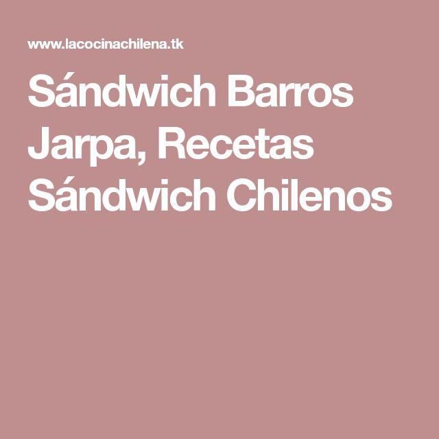 Sándwich Barros Jarpa, Recetas Sándwich Chilenos