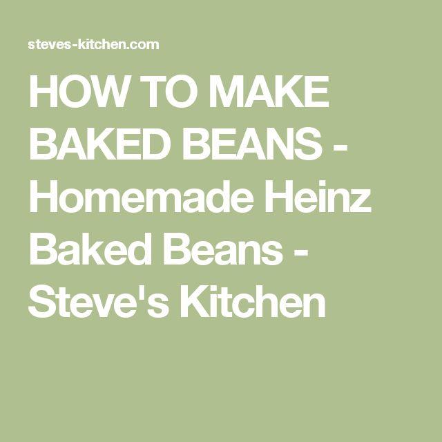 HOW TO MAKE BAKED BEANS - Homemade Heinz Baked Beans - Steve's Kitchen