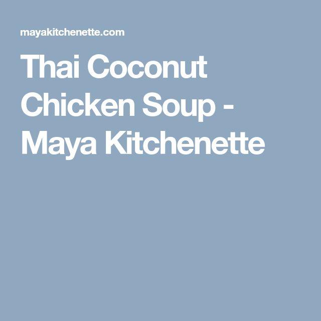 Thai Coconut Chicken Soup - Maya Kitchenette