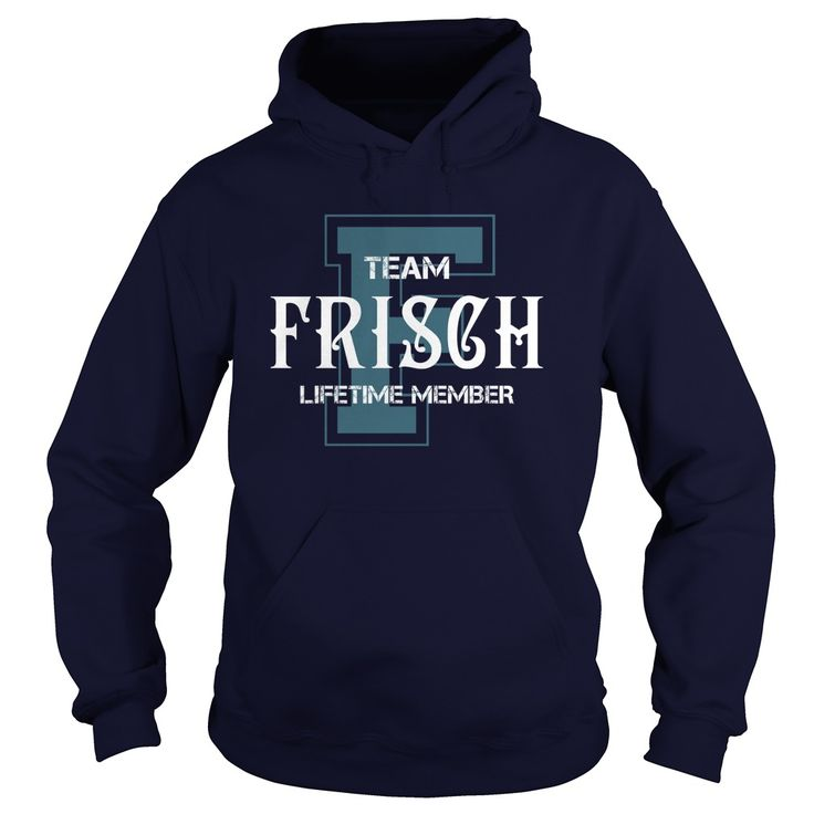 FRISCH Shirts - Team FRISCH Lifetime Member Name Shirts #gift #ideas #Popular #Everything #Videos #Shop #Animals #pets #Architecture #Art #Cars #motorcycles #Celebrities #DIY #crafts #Design #Education #Entertainment #Food #drink #Gardening #Geek #Hair #beauty #Health #fitness #History #Holidays #events #Home decor #Humor #Illustrations #posters #Kids #parenting #Men #Outdoors #Photography #Products #Quotes #Science #nature #Sports #Tattoos #Technology #Travel #Weddings #Women