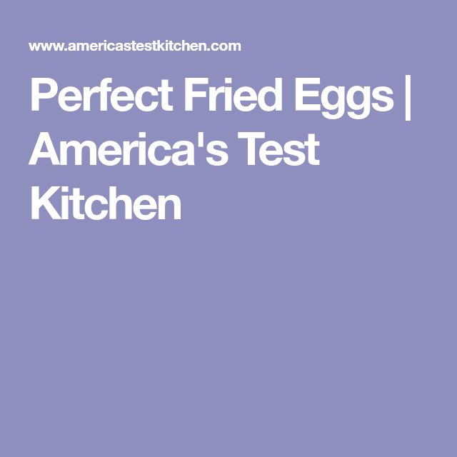 Perfect Fried Eggs | America's Test Kitchen
