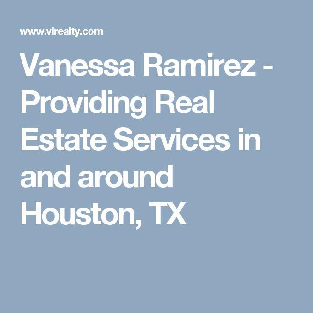 Vanessa Ramirez - Providing Real Estate Services in and around Houston, TX