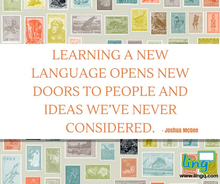 """Learning a new language opens new doors to people and ideas we've never considered."" - Joshua McGee #LearnLanguages"