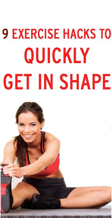 9 ways to quickly get in shape