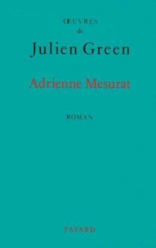 Adrienne Mesurat (Littérature Française) par [Green, Julien]