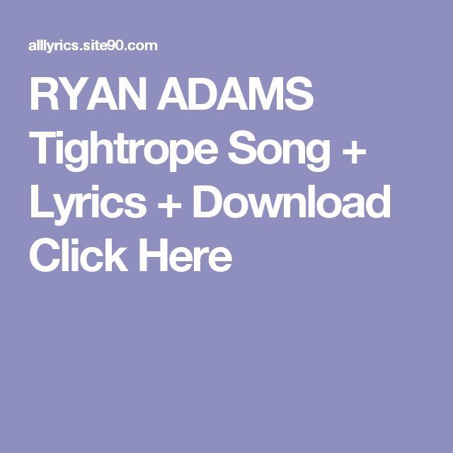 RYAN ADAMS Tightrope Song + Lyrics + Download  Click Here