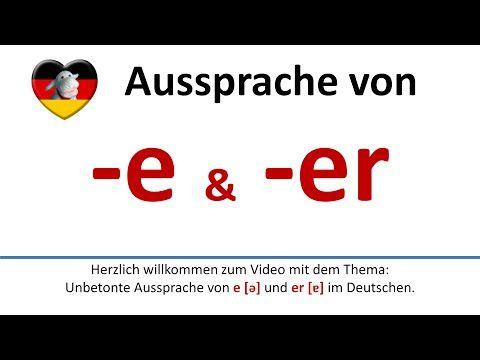 Aussprache von -e und -er / German: pronunciation of e a...