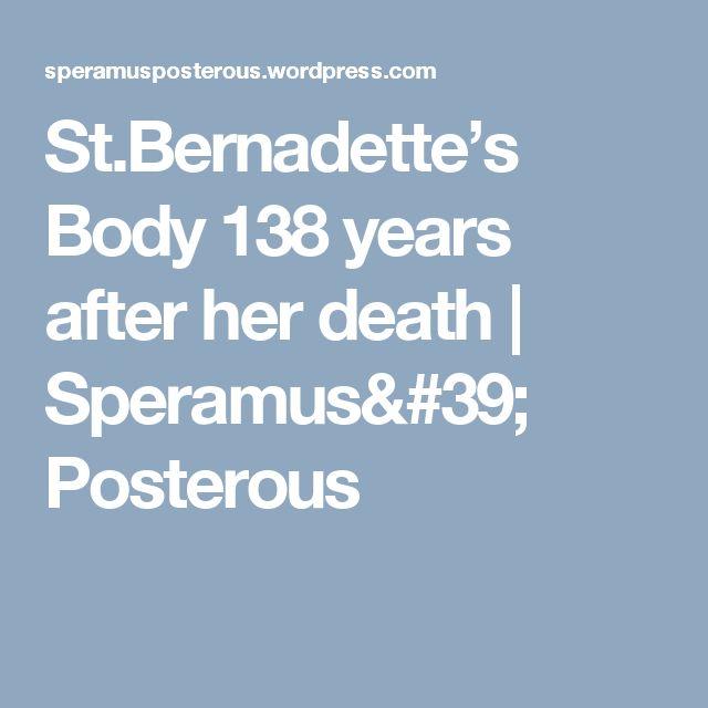 St.Bernadette's Body 138 years after her death | Speramus'  Posterous
