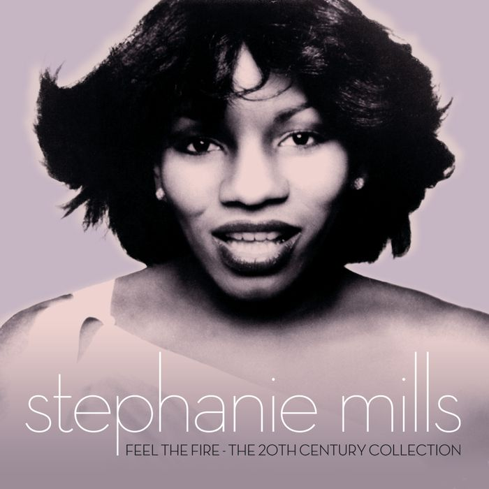 Stephanie Mills Feel The Fire - The 20th Century Collection Stephanie Mills